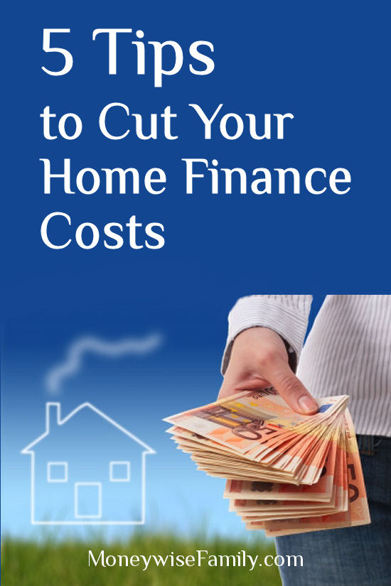 5 Tips to Cut Your Home Finance Costs