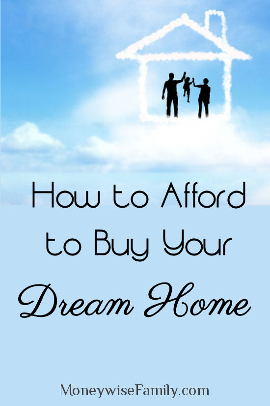 How to Afford to Buy Your Dream Home
